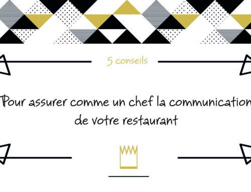 5 conseils pour assurer comme un chef la communication de votre restaurant