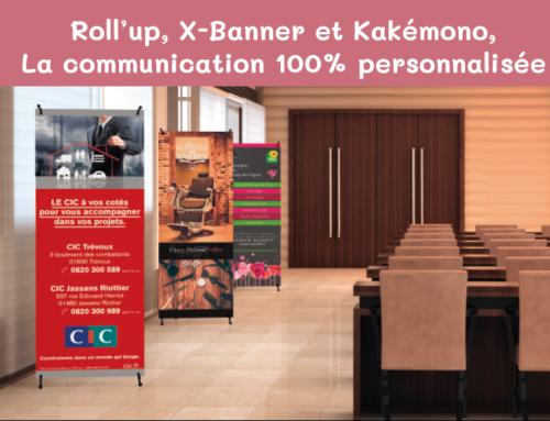 Roll'up, X-Banner et Kakémono, la communication 100% personnalisée