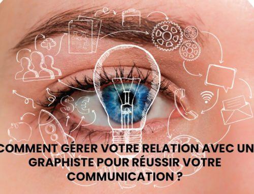 Comment gérer votre relation avec un graphiste pour réussir votre communication ?